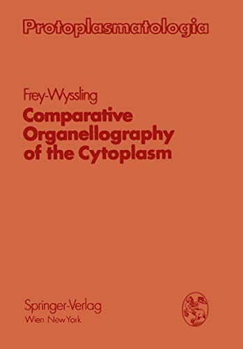 PROTOPLASMATOLOGIA -Comparative Organellography of the Cytoplasm