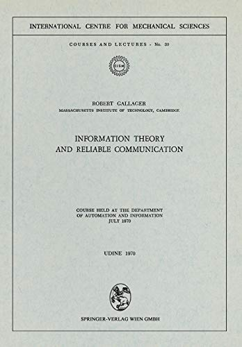 Information Theory and Reliable Communication: Course Held: Gallager, Robert