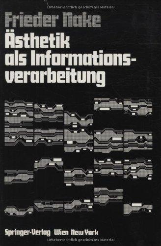 9783211812167: Ästhetik als Informationsverarbeitung: Grundlagen und Anwendungen der Informatik im Bereich ästhetischer Produktion und Kritik (German Edition)