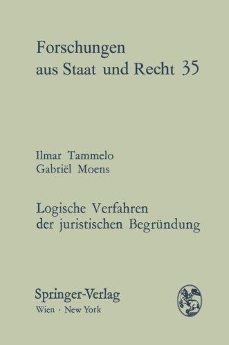 9783211813546: Logische Verfahren der juristischen Begründung: Eine Einführung (Forschungen Aus Staat Und Recht)