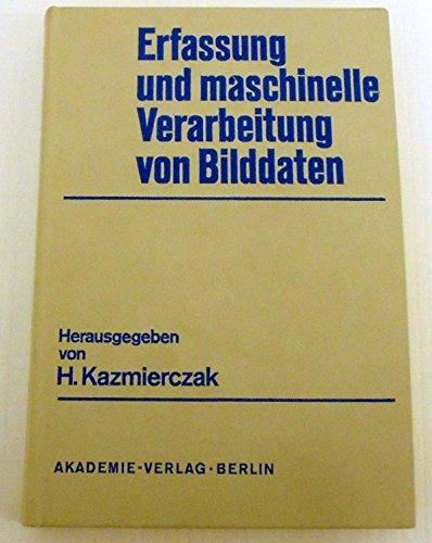 9783211815557: Erfassung und maschinelle Verarbeitung von Bilddaten: Grundlagen und Anwendungen (German Edition)