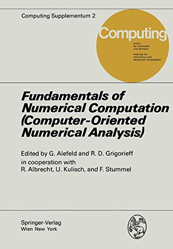 9783211815663: Fundamentals of Numerical Computation (Computer-Oriented Numerical Analysis): (Computer-Orientated Numerical Analysis) (Computing Supplementa)
