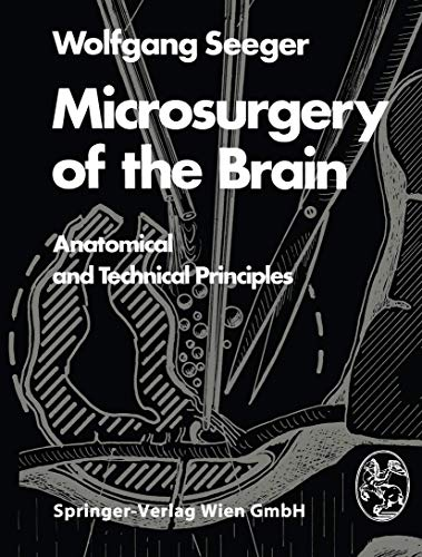9783211815731: Microsurgery of the Brain: Anatomical and Technical Principles