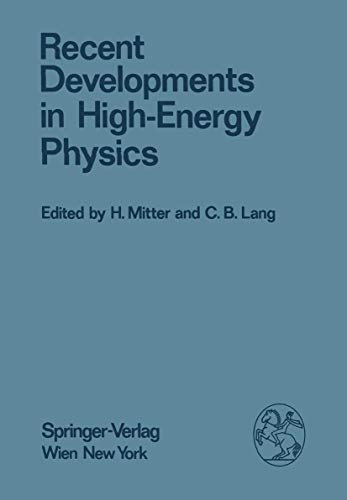 Recent Developments in High Energy Physics. (Acta: Mitter, Heinrich /