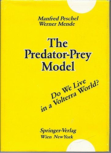 9783211818480: The Predator-Prey Model: Do We Live in a Volterra World?