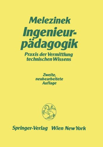 9783211819340: Ingenieurp Dagogik: Praxis Der Vermittlung Technischen Wissens (German Edition)