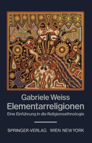 9783211820032: Elementarreligionen: Eine Einführung in die Religionsethnologie