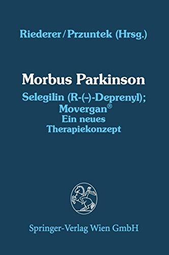 Morbus Parkinson Selegilin (R-( )-Deprenyl) Movergan(r): Ein Neues Therapiekonzept