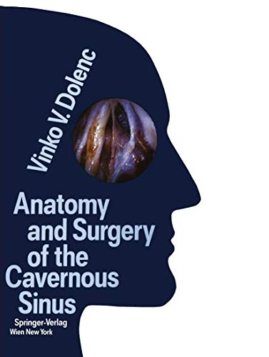 Anatomy and Surgery of the Cavernous Sinus: Dolenc, Vinko V.