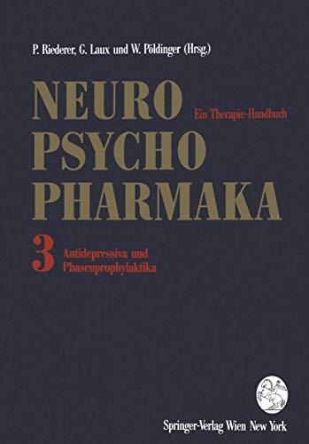 9783211822111: Neuro-Psychopharmaka - Ein Therapie-Handbuch: Band 3: Antidepressiva und Phasenprophylaktika