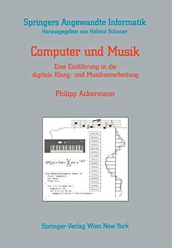 Computer und Musik: Eine Einführung in die digitale Klang- und Musikverarbeitung (Springers ...