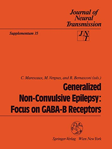 9783211823408: Generalized Non-Convulsive Epilepsy: Focus on GABA-B Receptors (Journal of Neural Transmission. Supplementa)