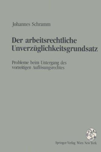 9783211826034: Der Arbeitsrechtliche Unverzuglichkeitsgrundsatz: Probleme Beim Untergang Des Vorzeitigen Auflosungsrechtes