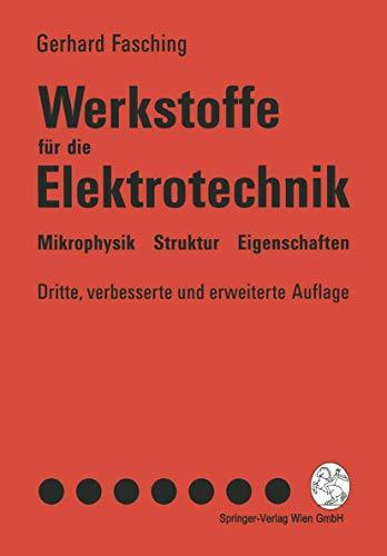 9783211826102: Werkstoffe Fa1/4r Die Elektrotechnik: Mikrophysik, Struktur, Eigenschaften