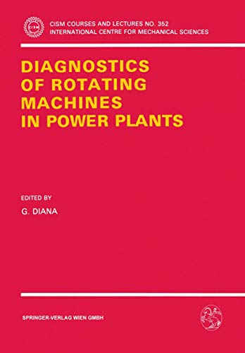 9783211826133: Diagnostics of Rotating Machines in Power Plants: Proceedings of the CISM/IFToMM Symposium, October 27–29, 1993, Udine, Italy (CISM International Centre for Mechanical Sciences)