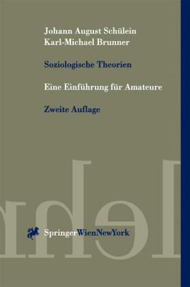 9783211826249: Soziologische Theorien: Eine Einfuhrung Fur Amateure