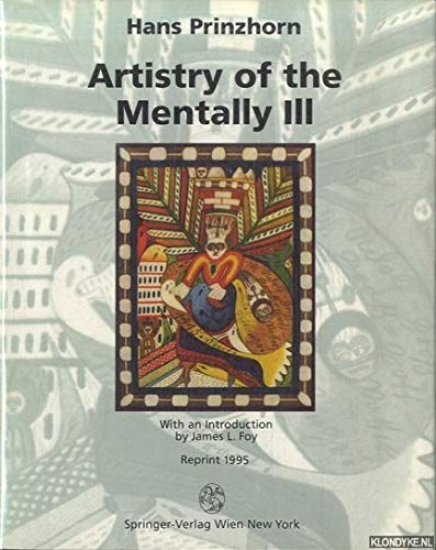 9783211826393: Artistry of the Mentally Ill: A Contribution to the Psychology and Psychopathology of Configuration