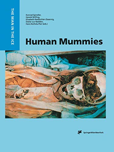 Human Mummies. A Global Survey of their Status and the Techniques of Conservation: KONRAD SPINDLER