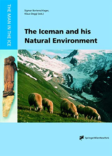 The Iceman and his Natural Environment: Palaeobotanical Results (The Man in the Ice)