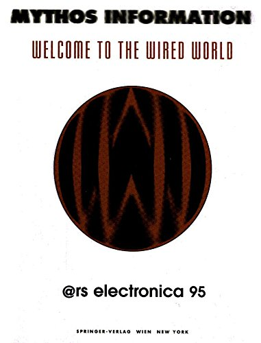9783211827093: Mythos Information. Welcome to the Wired World: Ars Electronica 95 (German and English Edition)