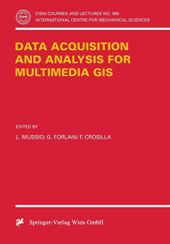 9783211828069: Data Acquisition and Analysis for Multimedia GIS (CISM International Centre for Mechanical Sciences)