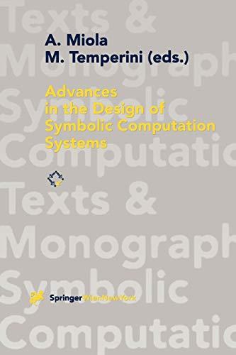 9783211828441: Advances in the Design of Symbolic Computation Systems (Texts & Monographs in Symbolic Computation)