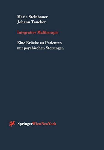 9783211828878: Integrative Maltherapie: Eine Brücke Zu Patienten Mit Psychischen Störungen