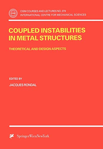 9783211829172: Coupled Instabilities in Metal Structures: Theoretical and Design Aspects (CISM International Centre for Mechanical Sciences)