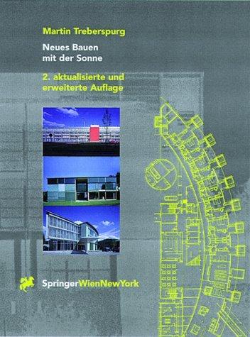 9783211829400: Neues Bauen mit der Sonne: Ans�tze zu einer klimagerechten Architektur