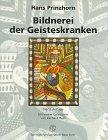 9783211829769: Bildnerei der Geisteskranken. Ein Beitrag zur Psychologie und Psychopathologie der Gestaltung