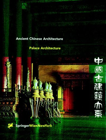 9783211829905: Ancient Chinese Architecture: Palace Architecture: Palace Architecture Vol 1