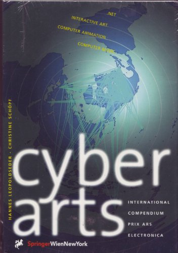 9783211829981: Cyberarts: International Compendium Prix Ars Electronic -.net, Interactive Art, Computer Animation, Computer Music - Edition 97 (The Prix Ars Electronica) (German and English Edition)
