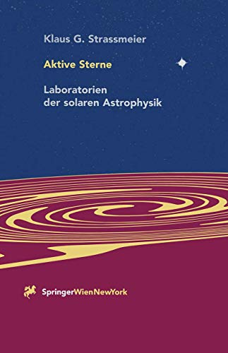 9783211830055: Aktive Sterne: Laboratorien der solaren Astrophysik (German Edition)