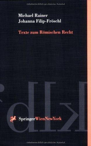 9783211830512: Texte zum Römischen Recht: Fallbeispiele f??r das Studium. Schwerpunkt Schuld- und Sachenrecht (Springers Kurzlehrbücher der Rechtswissenschaft)