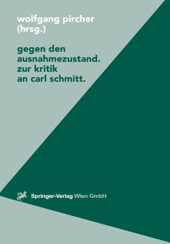 9783211830789: Gegen den Ausnahmezustand Zur Kritik an Carl Schmitt (Politische Philosophie und Ökonomie) (German Edition)