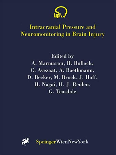 Intracranial Pressure and Neuromonitoring in Brain Injury. Proceedings of the Tenth International ...