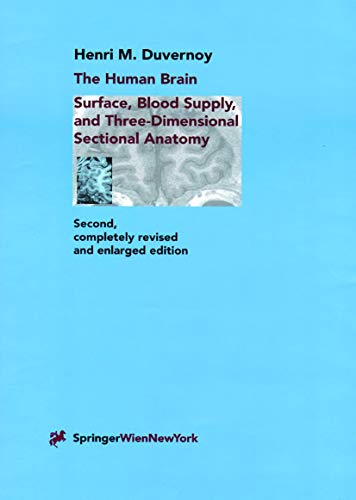 The Human Brain: Surface, Three-Dimensional Sectional Anatomy with MRI, and Blood Supply (3211831584) by Henri M. Duvernoy