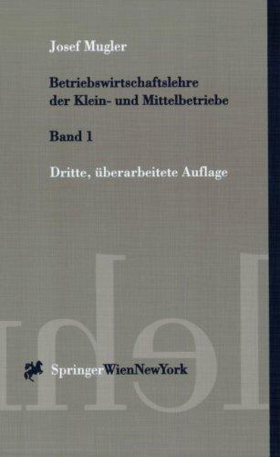 Betriebswirtschaftslehre der Klein- und Mittelbetriebe. [nur:] Band 1. (= Springers Kurzlehrbü...