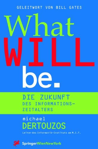9783211832103: What Will Be: Die Zukunft des Informationszeitalters (Computerkultur)