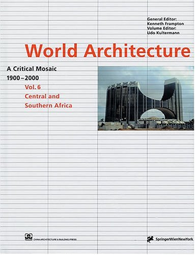 9783211832899: World Architecture 1900-2000: Central Africa, Southern Africa v. 6: A Critical Mosaic (World Architecture 1900-2000: A Critical Mosaic)