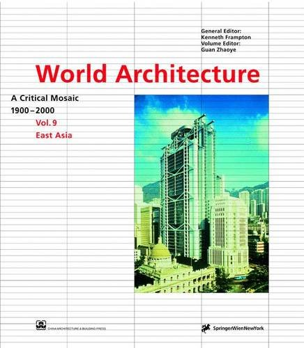 9783211832929: World Architecture 1900-2000: A Critical Mosaic: East Asia v. 9