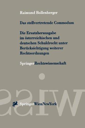 9783211833568: Das stellvertretende Commodum: Die Ersatzherausgabe im österreichischen und deutschen Schuldrecht unter Berücksichtigung weiterer Rechtsordnungen (Springer Rechtswissenschaft)