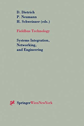 Fieldbus Technology: Systems Integration, Networking, and Engineering Proceedings of the Fieldbus ...
