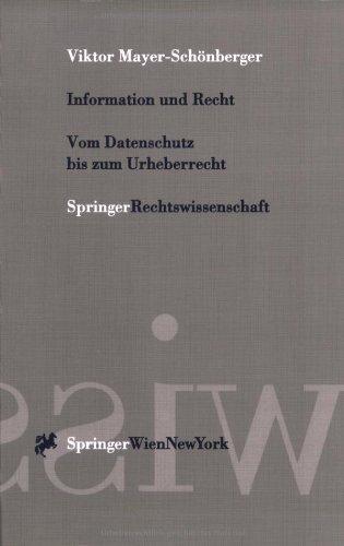 9783211834565: Information und Recht - Vom Datenschutz bis zum Urheberrecht: Praxisbezogene Perspektiven für Österreich, Deutschland und Schweiz