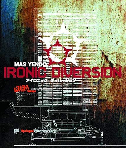 Ironic Diversion: Yendo, Mas