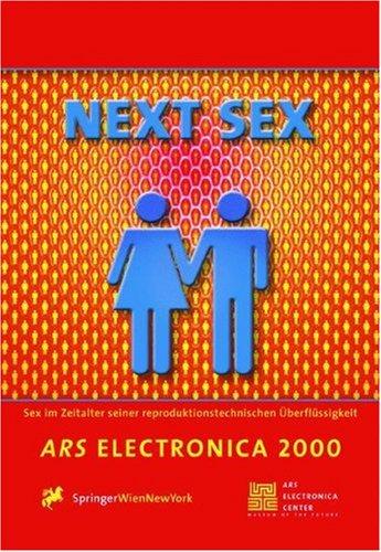 9783211834992: NEXT SEX: Sex in the Age of its Procreative Superfluousness. Sex im Zeitalter seiner reproduktionstechnischen Überflüssigkeit (Ars Electronica) (English and German Edition)