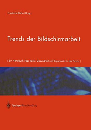 9783211835043: Trends der Bildschirmarbeit: Ein Handbuch �ber Recht, Gesundheit und Ergonomie in der Praxis