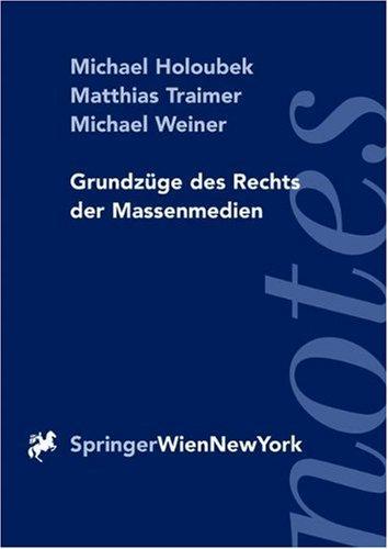 Grundzüge des Rechts der Massenmedien (Springer Notes Rechtswissenschaft) (German Edition) (3211835202) by Weiner, Michael