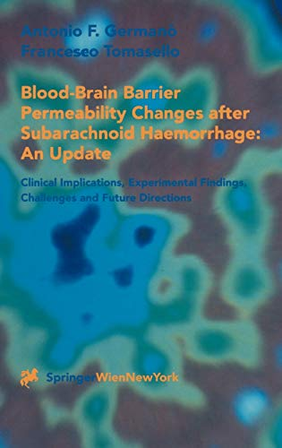 BLOOD-BRAIN BARRIER PERMEABILITY CHANGES AFTER SUBARACHNOID HAEMORRHAGE: AN UPDATE : CLINICAL IM: ...