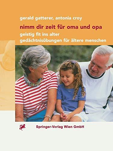 9783211835425: Nimm dir Zeit für Oma und Opa: Geistig fit ins Alter Gedächtnisübungen für ältere Menschen (German Edition)